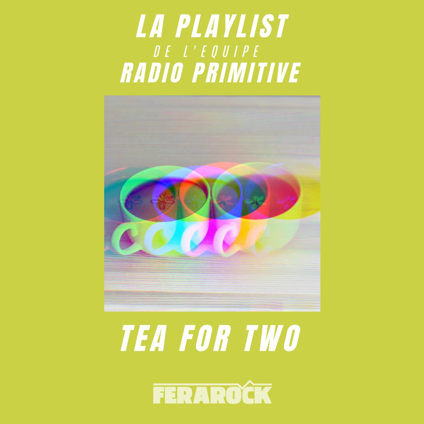 Tea for Two : une playlist Primitive en face à face